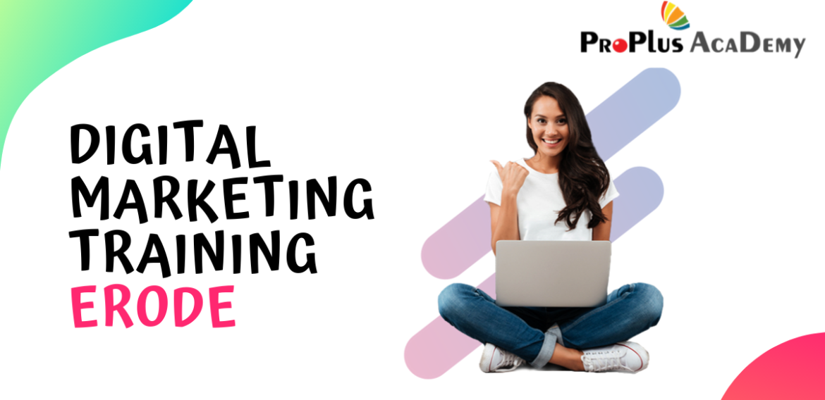 Digital Marketing training institute in Erode